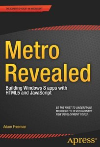 Metro Revealed: Building Windows 8 apps with HTML5 and JavaScript (Paperback)-cover