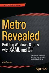 Metro Revealed: Building Windows 8 apps with XAML and C# (Paperback)