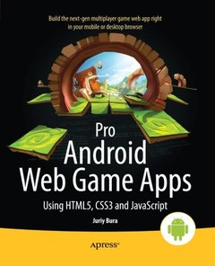 Pro Android Web Game Apps: Using HTML5, CSS3 and JavaScript (Paperback)-cover