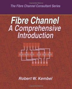 Fibre Channel A Comprehensive Introduction (Paperback)