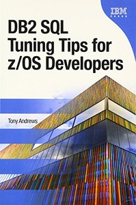 DB2 SQL Tuning Tips for z/OS Developers (Paperback)