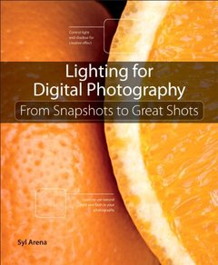 Lighting for Digital Photography: From Snapshots to Great Shots (Paperback)-cover