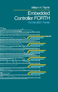 Embedded Controller Forth For The 8051 Family (Hardcover)