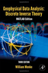 Geophysical Data Analysis: Discrete Inverse Theory, 3/e : MATLAB Edition (Hardcover)-cover