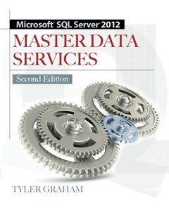 Microsoft SQL Server 2012 Master Data Services, 2/e (Paperback)