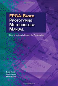 FPGA-based Prototyping Methodology Manual: Best Practices in Design-for-Prototyping (Paperback)-cover