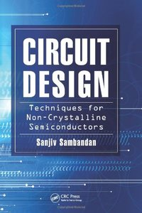 Circuit Design Techniques for Non-Crystalline Semiconductors (Hardcover)