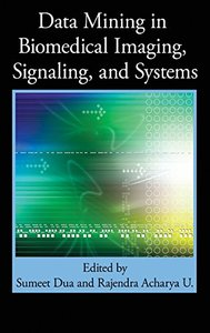 Data Mining in Biomedical Imaging, Signaling, and Systems (Hardcover)-cover