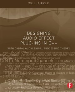Designing Audio Effect Plug-Ins in C++: With Digital Audio Signal Processing Theory (Paperback)-cover