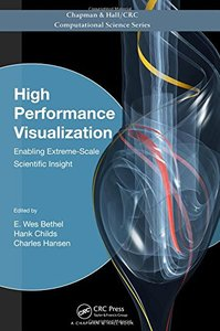 High Performance Visualization: Enabling Extreme-Scale Scientific Insight (Hardcover)-cover