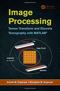 Image Processing: Tensor Transform and Discrete Tomography with MATLAB (Hardcover)-cover