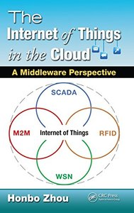 The Internet of Things in the Cloud: A Middleware Perspective (Hardcover)-cover