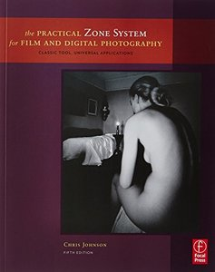 The Practical Zone System for Film and Digital Photography: Classic Tool, Universal Applications, 5/e (Paperback)-cover