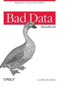 Bad Data Handbook: Cleaning Up The Data So You Can Get Back To Work (Paperback)-cover