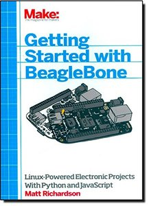 Getting Started with BeagleBone: Linux-Powered Electronic Projects With Python and JavaScript (Paperback)-cover