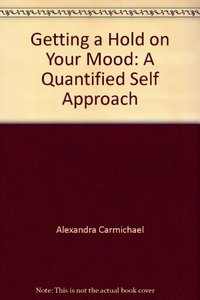 Getting a Hold on Your Mood: A Quantified Self Approach