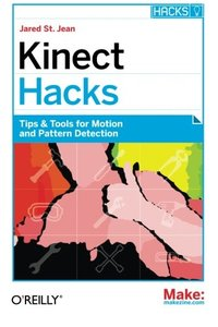 Kinect Hacks: Tips & Tools for Motion and Pattern Detection (Paperback)-cover