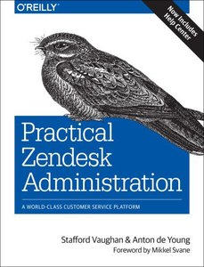 Practical Zendesk Administration: Best practices for setting up your customer service platform (Paperback)-cover