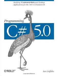 Programming C# 5.0: Building Windows 8, Web, and Desktop Applications for the .NET 4.5 Framework (Paperback)-cover