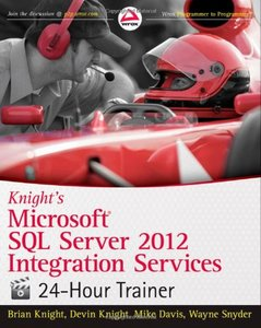 Knight's Microsoft SQL Server 2012 Integration Services 24-Hour Trainer (Paperback)-cover