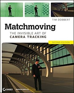 Matchmoving: The Invisible Art of Camera Tracking, 2/e (Paperback)