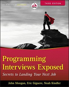 Programming Interviews Exposed: Secrets to Landing Your Next Job, 3/e (Paperback)-cover