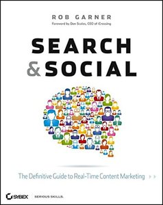 Search and Social: The Definitive Guide to Real-Time Content Marketing (Paperback)-cover