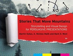 Stories that Move Mountains: Storytelling and Visual Design for Persuasive Presentations [Paperback]-cover
