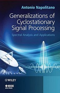Generalizations of Cyclostationary Signal Processing: Spectral Analysis and Applications (Hardcover)-cover