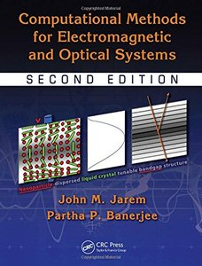 Computational Methods for Electromagnetic and Optical Systems, 2/e (Hardcover)-cover