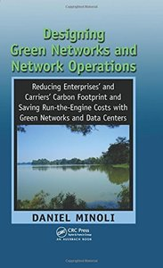 Designing Green Networks and Network Operations: Saving Run-the-Engine Costs (Hardcover)-cover