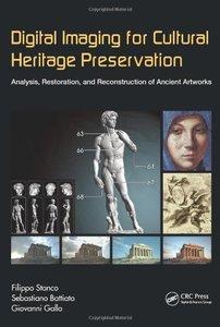 Digital Imaging for Cultural Heritage Preservation: Analysis, Restoration, and Reconstruction of Ancient Artworks (Hardcover)