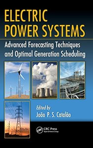 Electric Power Systems: Advanced Forecasting Techniques and Optimal Generation Scheduling (Hardcover)-cover