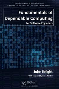 Fundamentals of Dependable Computing for Software Engineers (Paperback)