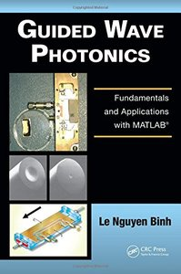 Guided Wave Photonics: Fundamentals and Applications with MATLAB (Hardcover)-cover