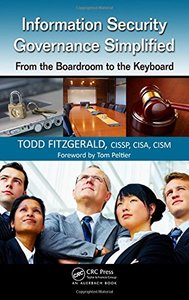 Information Security Governance Simplified: From the Boardroom to the Keyboard (Hardcover)-cover