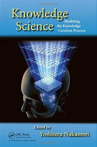 Knowledge Science: Modeling the Knowledge Creation Process (Hardcover)