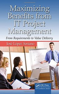 Maximizing Benefits from IT Project Management: From Requirements to Value Delivery (Hardcover)-cover