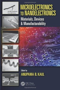 Microelectronics to Nanoelectronics: Materials, Devices & Manufacturability (Hardcover)-cover