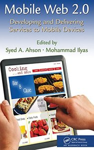 Mobile Web 2.0: Developing and Delivering Services to Mobile Devices (Hardcover)