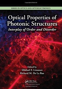 Optical Properties of Photonic Structures: Interplay of Order and Disorder (Hardcover)