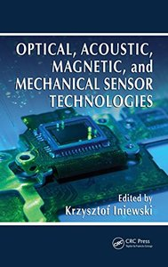 Optical, Acoustic, Magnetic, and Mechanical Sensor Technologies (Hardcover)-cover