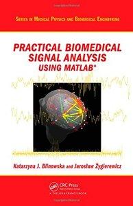 Practical Biomedical Signal Analysis Using MATLAB (Hardcover)