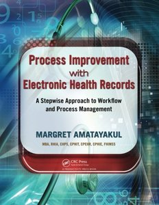 Process Improvement with Electronic Health Records: A Stepwise Approach to Workflow and Process Management (Paperback)