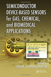 Semiconductor Device-Based Sensors for Gas, Chemical, and Biomedical Applications (Hardcover)