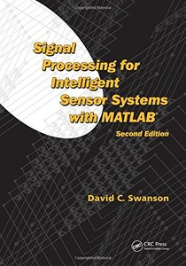 Signal Processing for Intelligent Sensor Systems with MATLAB, 2/e (Hardcover)-cover