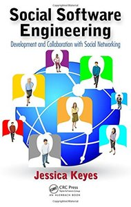 Social Software Engineering: Development and Collaboration with Social Networking (Hardcover)-cover