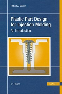 Plastic Part Design for Injection Molding: An Introduction, 2/e (Hardcover)