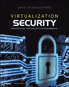 Virtualization Security: Protecting Virtualized Environments (Paperback)-cover