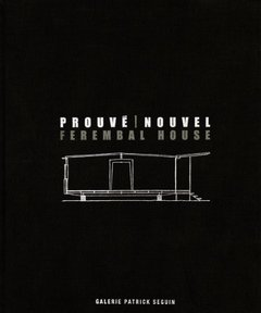 Jean Prouv & Jean Nouvel: Ferembal House (Hardcover)-cover